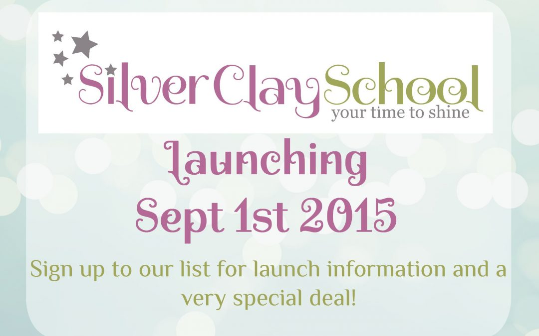 Silver Clay School Launching Sept 1 2015