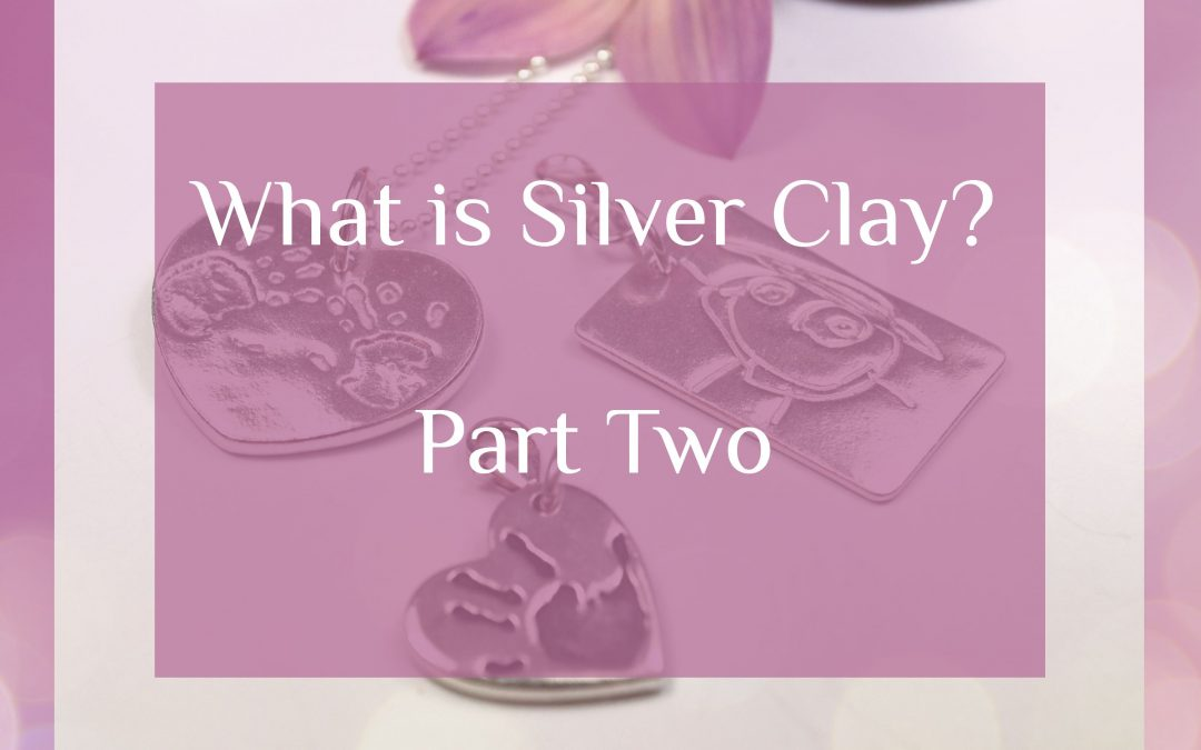 What is Silver Clay? Pt 2