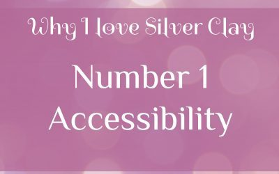 Why I love Silver Clay – Number 1 Accessibility